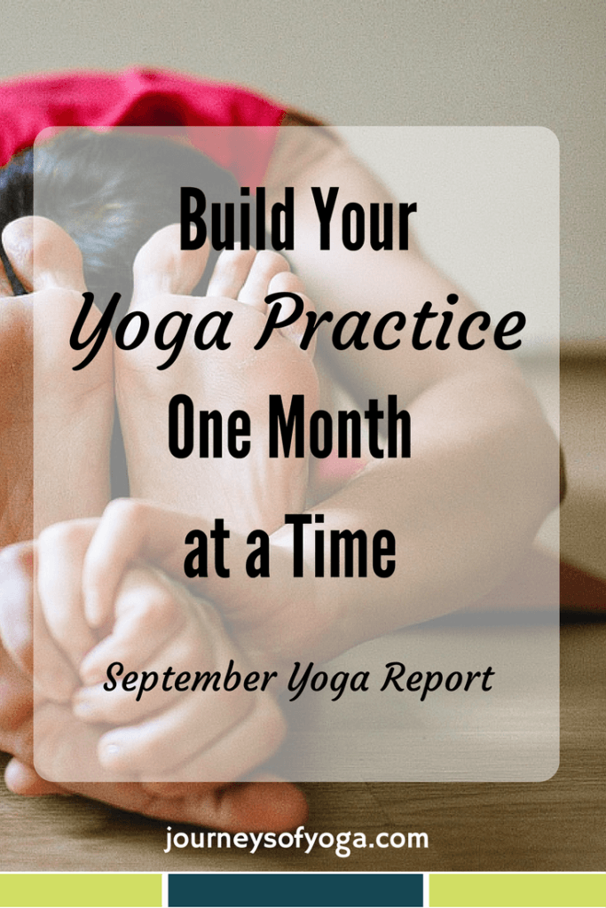 Build your yoga practice one month at a time!